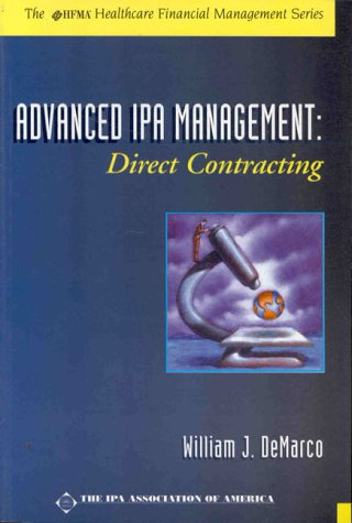 9780071343206: Advanced IPA Management: Direct Contracting (Hfma Healthcare Financial Management Series)