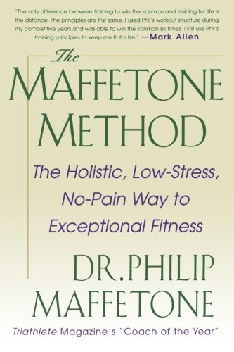 9780071343312: The Maffetone Method: The Holistic, Low-Stress, No-Pain Way to Exceptional Fitness