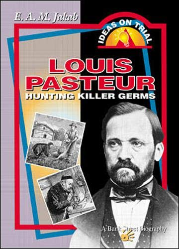 9780071343343: Louis Pasteur: Hunting Killer Germs (Ideas on Trial)