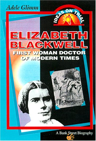 9780071343350: Elizabeth Blackwell: First Woman Doctor of Modern Times (Ideas on Trial)