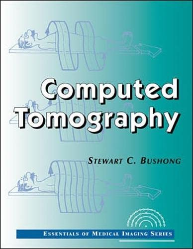 Computed Tomography (Essentials of Medical Imaging)