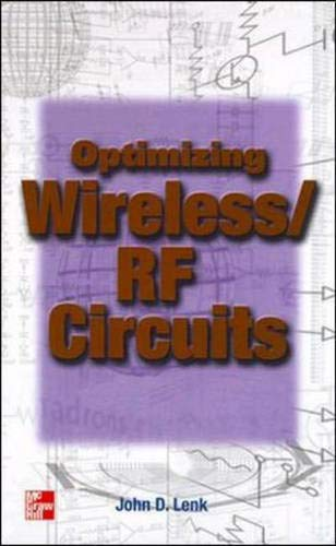 Optimizing Wireless/RF Circuits (0071343768) by John D. Lenk