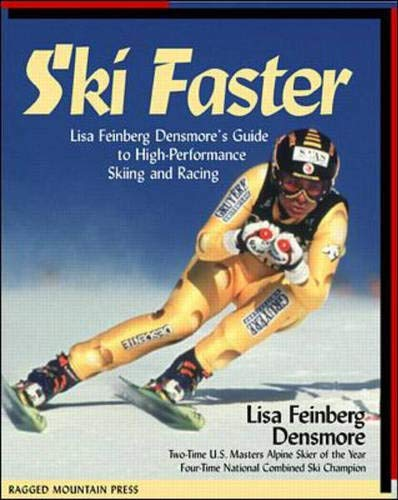 9780071343817: Ski Faster: Lisa Feinberg Densmore's Guide to High Performance Skiing and Racing