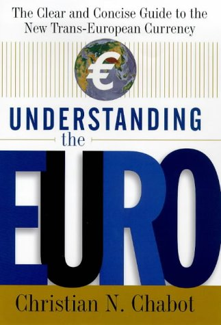 9780071343886: Understanding the Euro: The Clear and Concise Guide to the New Trans-European Currency