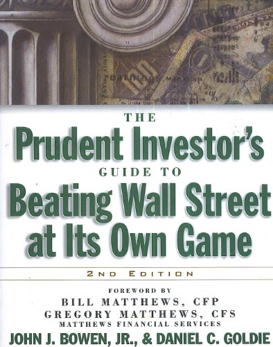 The Prudent Investor's Guide to Beating Wall Street at Its Own Game, 2/e: Jr., John J. ...