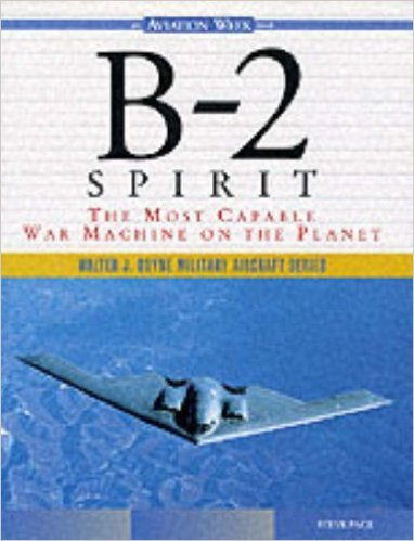 9780071344333: B-2 Spirit: The Most Capable War Machine on the Planet
