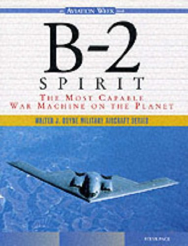 9780071344340: B-2 Spirit: The Most Capable War Machine on the Planet (Walter J.Boyne Military Aircraft)