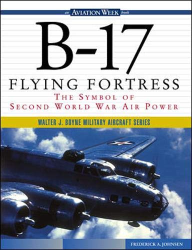 9780071344456: B-17 Flying Fortress: The Symbol of Second World War Air Power (Walter J.Boyne Military Aircraft)