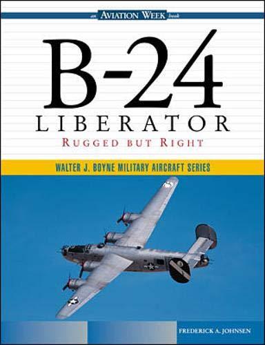 9780071344487: B-24 Liberator: Rugged But Right