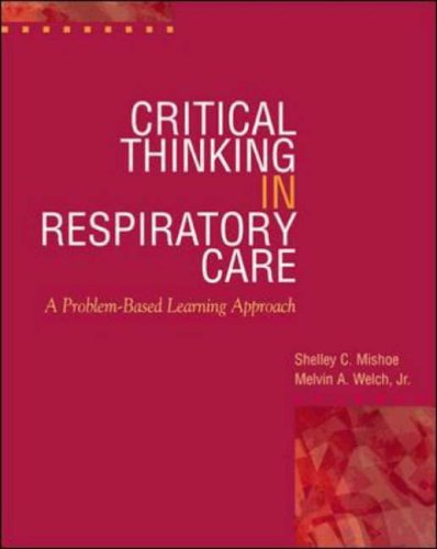9780071344746: Critical Thinking in Respiratory Care