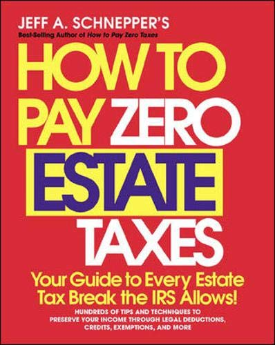 9780071345132: How To Pay Zero Estate Taxes: Your Guide to Every Estate Tax Break the IRS Allows