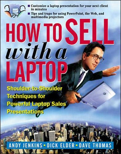 How to Sell with a Laptop; Shoulder: Jenkins,Andrew, Elder,Dick, Thomas,Dave