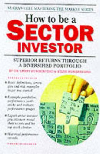 9780071345224: How to Be a Sector Investor