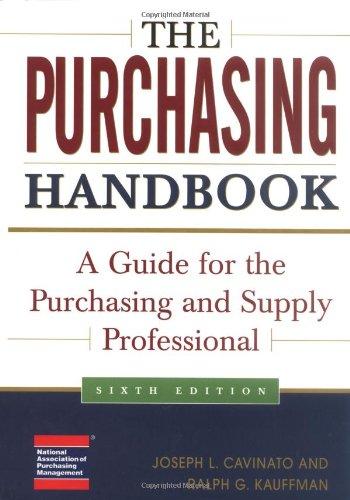 The Purchasing Handbook : A Guide for: Ralph G. Kauffman;