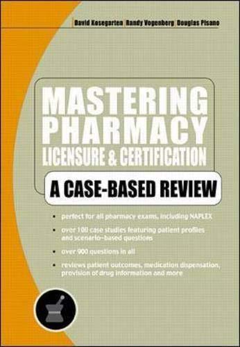 Mastering Pharmacy Licensure & Certification : A: David C Kosegarten,