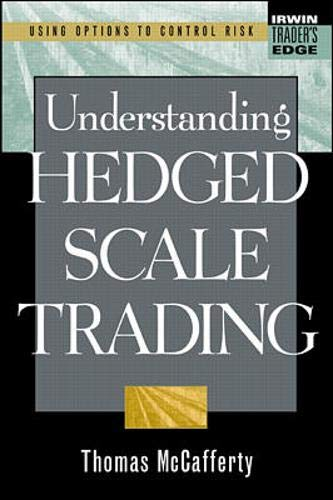9780071345569: Understanding Hedged Scale Trading (McGraw-Hill Trader's Edge Series)