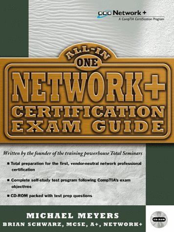 Network+ All in One Certification: Exam Guide (0071345639) by Michael Meyers; Mike Meyers