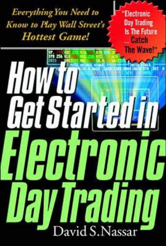 9780071345668: How to Get Started in Electronic Day Trading: Everything You Need to Know to Play Wall Street's Hottest Game