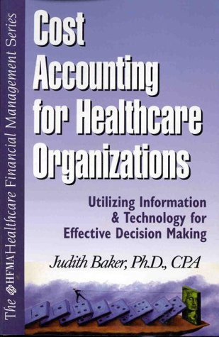 9780071346290: Cost Accounting for Healthcare Organizations: Utilizing Information and Technology for Effective Decision Making