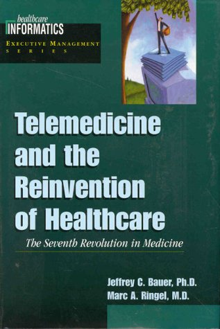 9780071346306: Telemedicine and the Reinvention of Healthcare: The Seventh Revolution in Medicine (Healthcare Informatics Executive Management)