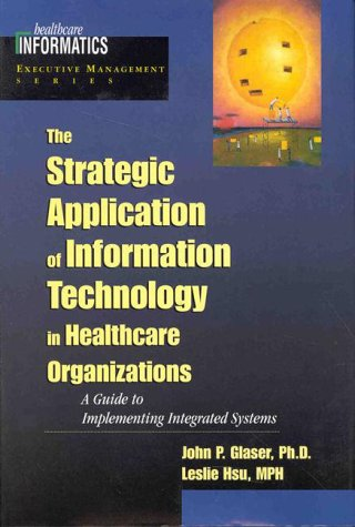 9780071346313: The Strategic Application of Information Technology in Healthcare Organizations