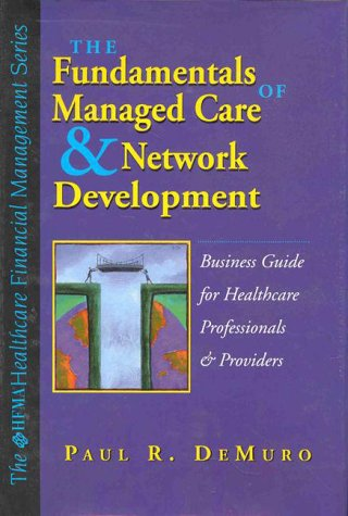 9780071346320: Fundamentals of Managed Care & Network Development a Business Guide for Healthcare Professionals & P (Hfma Healthcare Financial Management Series)