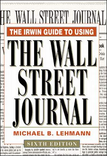 9780071346498: The Irwin Guide to Using The Wall Street Journal, 6th Edition