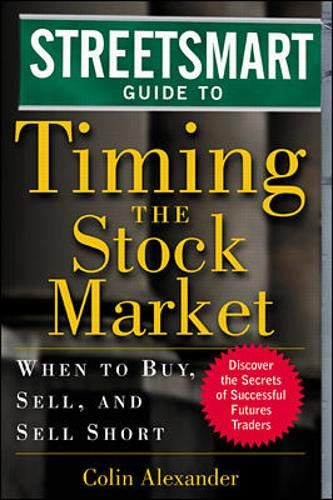 9780071346504: Streetsmart Guide to Timing the Stock Market: When to Buy, Sell and Sell Short