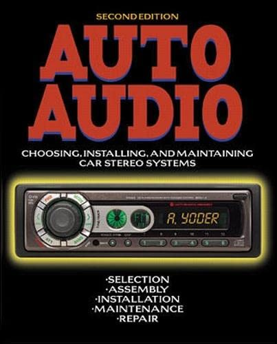 9780071346894: Auto Audio: Choosing, Installing and Maintaining Car Stereo Systems (TAB Electronics Technical Library)