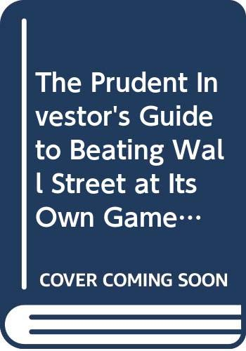 9780071347129: The Prudent Investor's Guide to Beating Wall Street at Its Own Game, 2/e