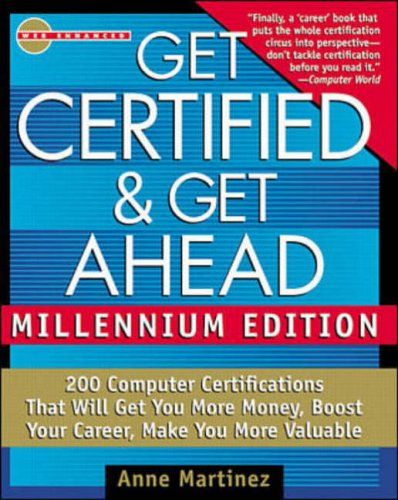 9780071347815: Get Certified and Get Ahead: Millennium Edition: 170 Computer Certifications That Will Get You More Money, Boost Your Career, Make You More Valuable (Get Certified & Get Ahead)