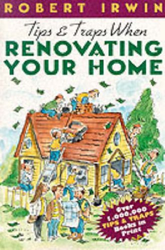 9780071347938: Tips & Traps When Renovating Your Home