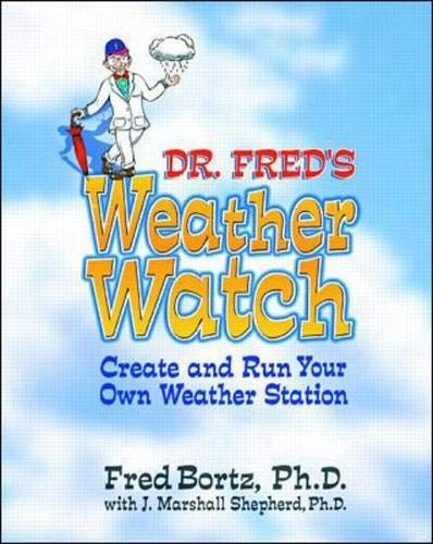 9780071347990: Dr. Fred's Weather Watch: Create and Run Your Own Weather Station
