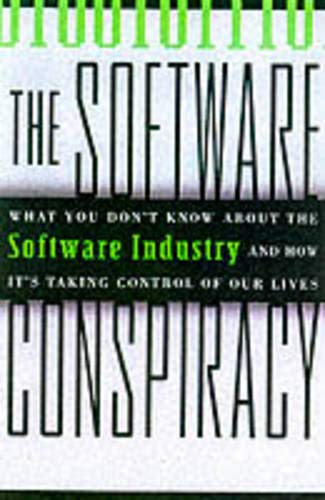 9780071348065: The Software Conspiracy: Why Companies Put Out Faulty Software, How They Can Hurt You and What You Can Do About It