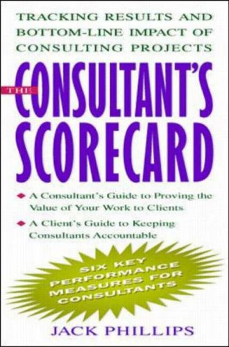 9780071348164: The Consultant's Scorecard: Tracking Results and Bottom-Line Impact of Consulting Projects