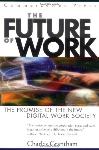 9780071348300: The Future of Work: The Promise of the New Digital Work Society