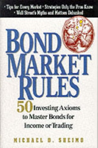 9780071348607: Bond Market Rules: 50 Investing Axioms to Master Bonds for Income or Trading