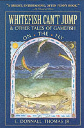 9780071348683: Whitefish Can't Jump and Other Tales of Gamefish on the Fly