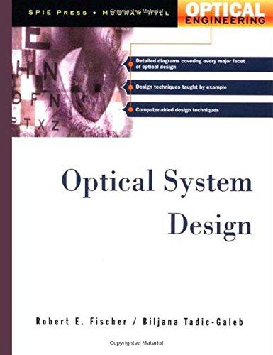 Optical System Design: Robert F. Fischer; Bijana Tadic