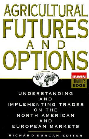 9780071349222: Agricultural Futures and Options: Understanding and Implementing Trades on the North American and European Markets