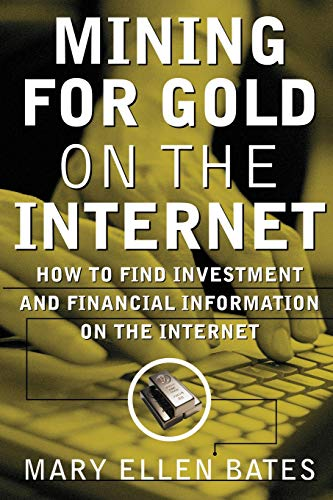 9780071349819: Mining for Gold on The Internet: How to Find Investment and Financial Information on the Internet