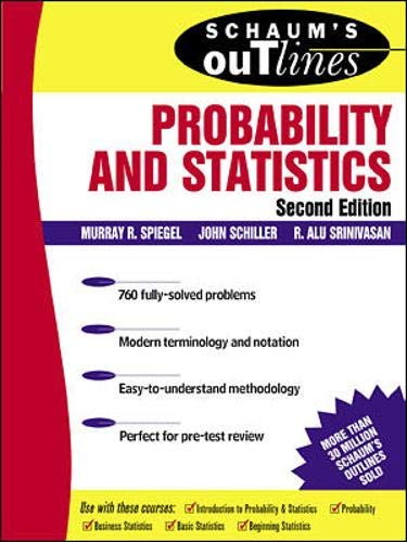 Schaum's Outline: Probability and Statistics, Second Edition (9780071350044) by Murray R Spiegel; John J. Schiller; R. Alu Srinivasan