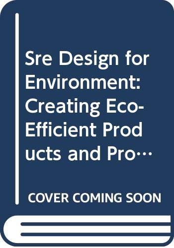 9780071350747: Sre Design for Environment: Creating Eco-Efficient Products and Processes