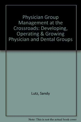 9780071350853: Physician Group Management at the Crossroads