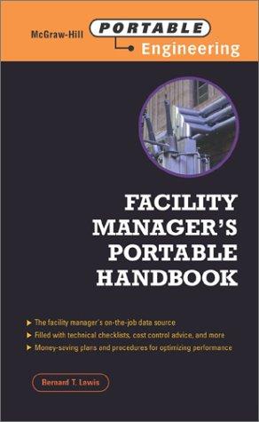 Facility Manager's Portable Handbook: Lewis, Bernard T.