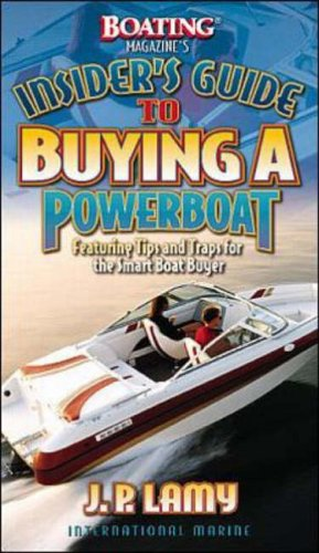 9780071351508: Boating Magazine's Insider's Guide to Buying a Powerboat: Featuring Tips and Traps for the Smart Boat Buyer