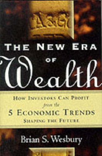 9780071351805: The New Era of Wealth: How Investors Can Profit from the 5 Economic Trends Shaping the Future