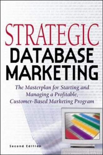 9780071351829: Strategic Database Marketing: The Masterplan for Starting and Managing a Profitable, Customer-based Marketing Program