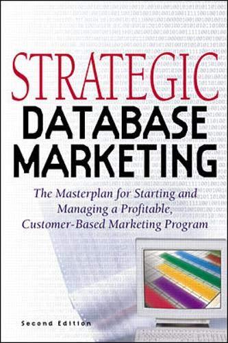 9780071351829: Strategic Database Marketing: The Masterplan for Starting and Managing a Profitable Customer-Based Marketing Program