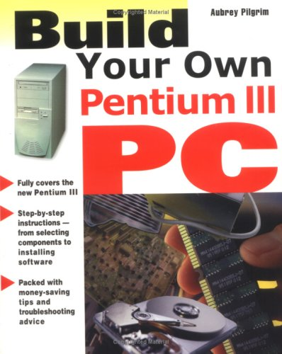 9780071352017: Build Your Own Pentium III PC